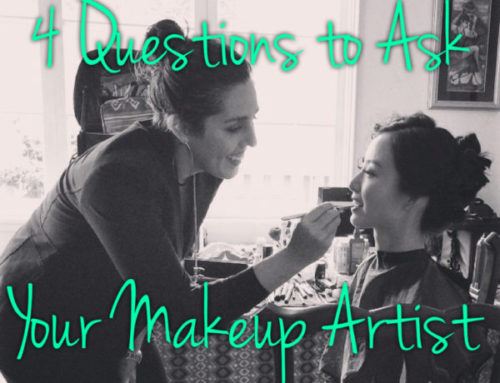 4 Questions To Ask Your Makeup Artist